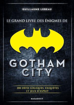 Téléchargez le livre :  Le grand livre des énigmes de Gotham City