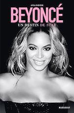 Télécharger cet ebook : Beyoncé - Un destin de Star