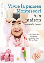 Vivre la pensée Montessori à la maison |