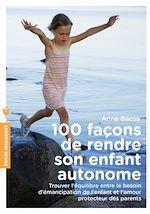 100 façons de rendre son enfant autonome |