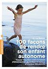 100 façons de rendre son enfant autonome | Bacus, Anne