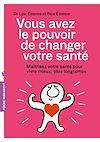 Télécharger le livre :  Vous avez le pouvoir de changer votre santé