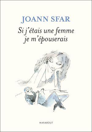 Téléchargez le livre :  Si j'étais une femme je m'épouserais