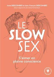 Téléchargez le livre :  Le Slow Sex