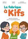Télécharger le livre :  La fabrique à kifs