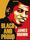 James Brown : Black and Proud | Fauthoux, Xavier