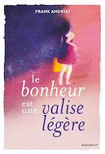 Download this eBook Le bonheur est une valise légère