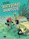 Télécharger le livre :  Skateboard Rhapsodie