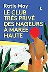 Télécharger le livre :  Le club très privé des nageurs à marée haute