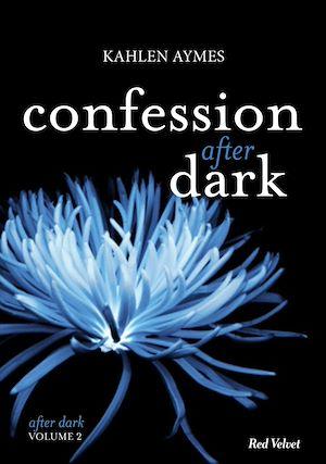Confessions After Dark Vol.2, SÉRIE AFTER DARK VOL.2