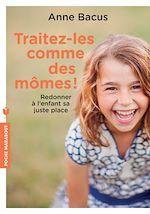 Download this eBook Traitez-les comme des mômes !
