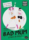 Télécharger le livre :  Bad Mum & fière de l'être !