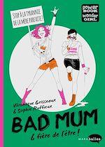 Téléchargez le livre :  Bad Mum & fière de l'être !