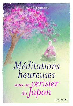 Download the eBook: Méditations heureuses sous un cerisier du Japon