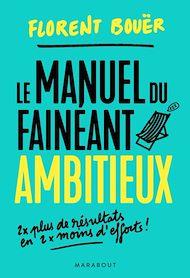 Téléchargez le livre :  Le manuel du fainéant ambitieux