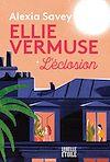 Télécharger le livre :  Ellie Vermuse L'éclosion