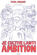Download this eBook Je cultive l'anti-ambition