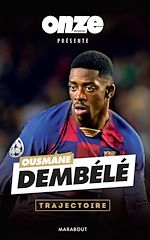 Download this eBook Ousmane Dembélé : Confidences