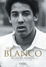 Téléchargez le livre :  Serge Blanco