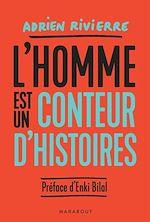 Download this eBook L'homme est un conteur d'histoires