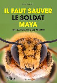 Téléchargez le livre :  Il faut sauver le soldat Maya