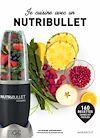 Télécharger le livre :  Je cuisine avec un Nutribullet