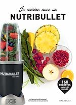 Téléchargez le livre :  Je cuisine avec un Nutribullet