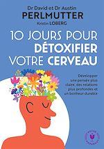 Téléchargez le livre :  10 jours pour détoxifier votre cerveau