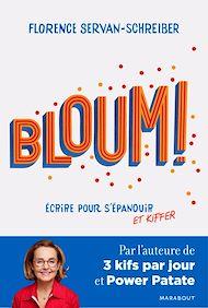 Téléchargez le livre :  Bloum - Ecrire pour s'épanouir et kiffer
