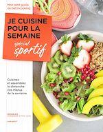 Download this eBook Je cuisine pour la semaine - Spécial sportifs