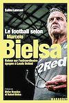 Télécharger le livre :  Le football selon Marcelo Bielsa