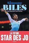 Télécharger le livre :  Simone Biles - Mon parcours vers l'envol