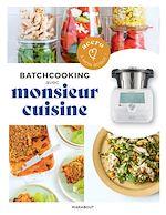 Download this eBook Accro à mon robot - Monsieur Cuisine - Batchcooking