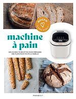 Download this eBook Accro à mon robot - Machine à pain