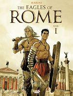 Télécharger cet ebook : Les Aigles de Rome - Tome 1 - THE EAGLES OF ROME - BOOK I