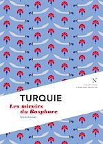 Turquie : Les miroirs du Bosphore |