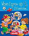 Télécharger le livre :  When I grow up, I'll become…