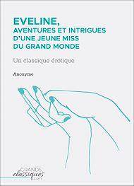 Téléchargez le livre :  Eveline, aventures et intrigues d'une jeune miss du grand monde