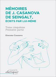 Téléchargez le livre :  Mémoires de J. Casanova de Seingalt, écrits par lui-même