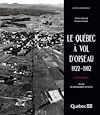 Télécharger le livre :  Le Québec à vol d'oiseau