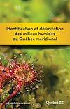Télécharger le livre :  Identification et délimitation des milieux humides du Québec méridional