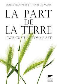 Téléchargez le livre :  La part de la terre. L'agriculture comme art
