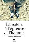 Télécharger le livre :  Nature à l'épreuve de l'homme (La)