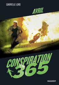 Téléchargez le livre :  Conspiration 365 - Avril