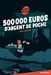 Télécharger le livre :  500 000 euros d'argent de poche
