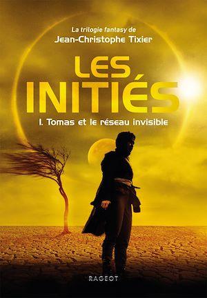 Les Initiés - Tomas et le réseau invisible | Tixier, Jean-Christophe