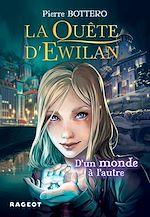 Download this eBook La quête d'Ewilan : D'un monde à l'autre - nouvelle édition