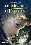 Télécharger le livre :  Les Mondes d'Ewilan - La forêt des captifs