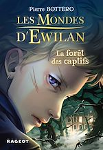 Download this eBook Les Mondes d'Ewilan - La forêt des captifs