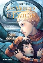 Download this eBook Les Mondes d'Ewilan - L'oeil d'Otolep